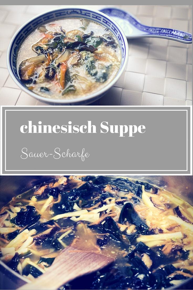 sauer scharf suppe einfach chinesisch kochen. Black Bedroom Furniture Sets. Home Design Ideas